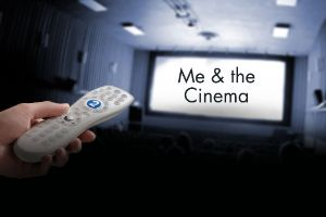 Me and the Cinema